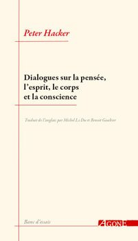 Dialogues sur la pensée, l'esprit, le corps et la conscience