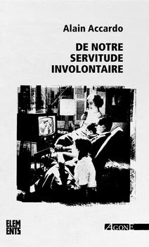 De notre servitude involontaire